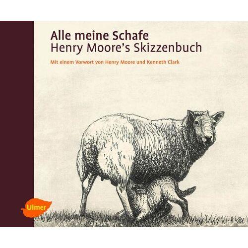 Henry Moore - Alle meine Schafe. Henry Moore's Skizzenbuch - Preis vom 31.03.2020 04:56:10 h