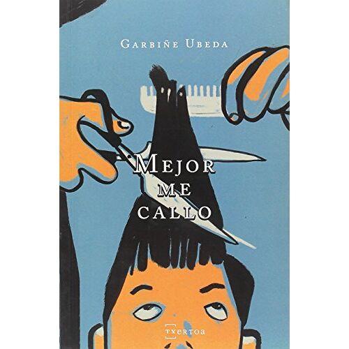 Garbiñe Ubeda Goikoetxea - Mejor me callo (Narrativa, Band 3) - Preis vom 05.09.2020 04:49:05 h