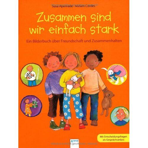 Susa Apenrade - Zusammen sind wir einfach stark: Ein Bilderbuch über Freundschaft und Zusammenhalten - Preis vom 03.05.2021 04:57:00 h
