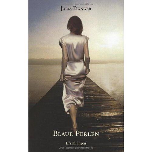 Julia Dunger - Blaue Perlen - Preis vom 04.10.2020 04:46:22 h