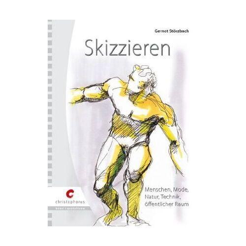 Gernot Störzbach - Skizzieren: Menschen, Mode, Natur, Technik, öffentlicher Raum - Preis vom 05.09.2020 04:49:05 h