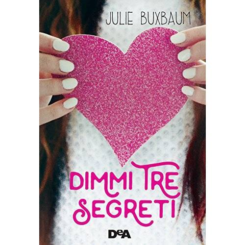 Julie Buxbaum - Dimmi tre segreti - Preis vom 10.04.2021 04:53:14 h