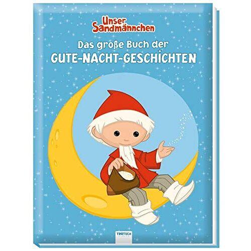 Trötsch Verlag GmbH & Co. KG - Trötsch Unser Sandmännchen Das große Buch der Gute-Nacht-Geschichten: Geschichtenbuch Kinderbuch Sandmann - Preis vom 14.04.2021 04:53:30 h