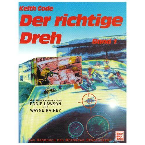 Keith Code - Der richtige Dreh 1: Das Handbuch des Motorrad-Rennfahrers - Preis vom 15.05.2021 04:43:31 h