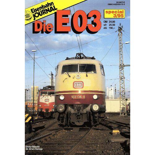 Dieter Bäzold - Eisenbahn Journal - Die E 03 - Preis vom 25.09.2020 04:48:35 h