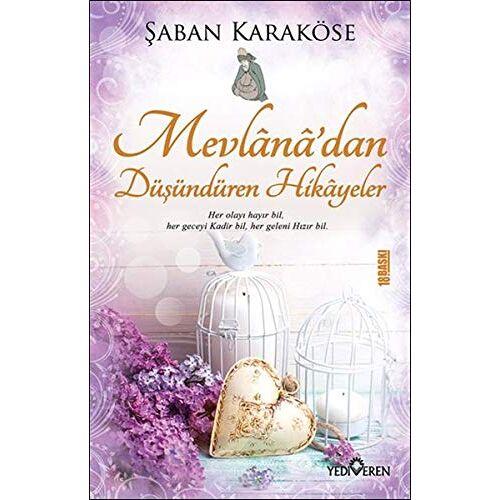 Saban Karaköse - Mevlanadan Düsündüren Hikayeler - Preis vom 17.04.2021 04:51:59 h