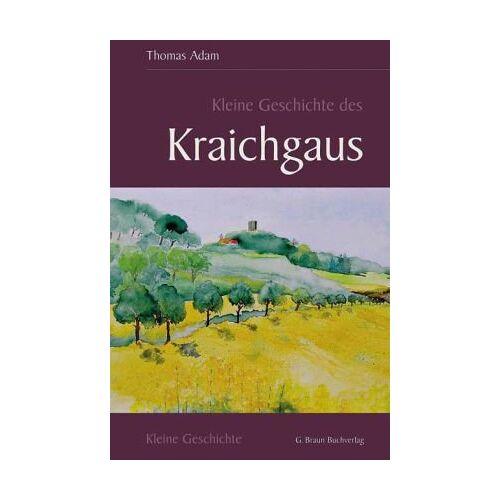 Thomas Adam - Kleine Geschichte des Kraichgaus - Preis vom 15.04.2021 04:51:42 h