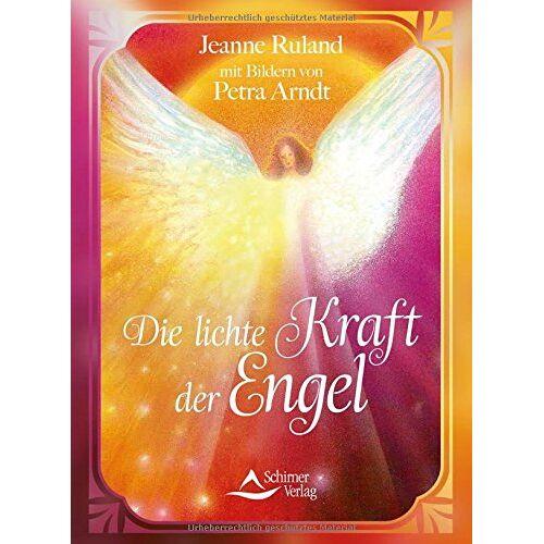 Jeanne Ruland-Karacay - Die lichte Kraft der Engel - Preis vom 02.03.2021 06:01:48 h