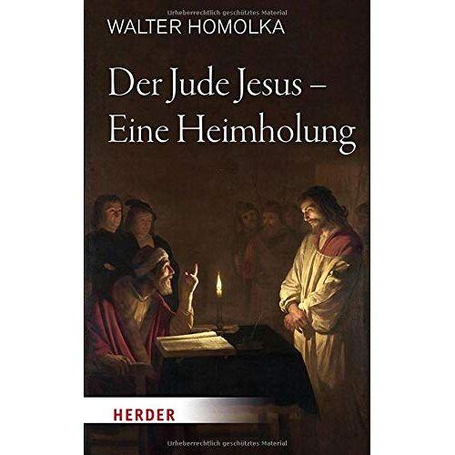 Walter Homolka - Der Jude Jesus – Eine Heimholung - Preis vom 18.04.2021 04:52:10 h