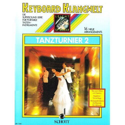 Steve Boarder - Tanzturnier 2: 16 neue Arrangements. Keyboard. (Keyboard Klangwelt) - Preis vom 23.02.2021 06:05:19 h