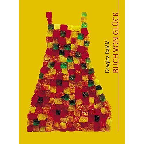 Dragica Rajcic - Buch von Glück: Gedichte - Preis vom 19.10.2020 04:51:53 h