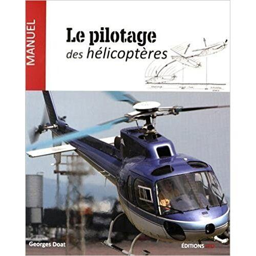 - Le pilotage des hélicoptères - Preis vom 12.05.2021 04:50:50 h