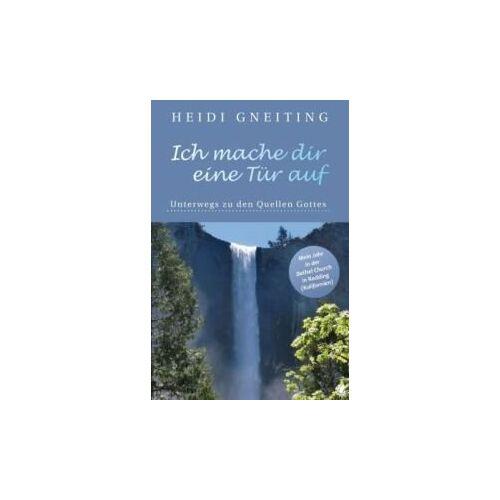 Heidi Gneiting - Ich mache dir eine Tür auf - Preis vom 16.04.2021 04:54:32 h