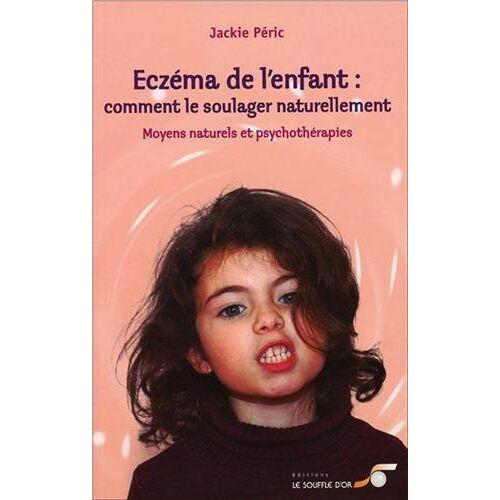 Jackie Péric - Eczéma de l'enfant : comment le soulager naturellement : Moyens naturels et psychothérapies - Preis vom 10.05.2021 04:48:42 h