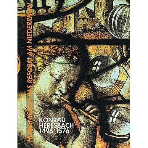 Jutta Prieur - Humanismus als Reform am Niederrhein: Konrad Heresbach 1496-1576 (Schriften der Heresbach-Stiftung Kalkar) - Preis vom 08.05.2021 04:52:27 h