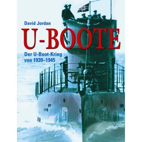 David Jordan - U-Boote: Der U-Boot-Krieg von 1939-1945 - Preis vom 05.05.2021 04:54:13 h