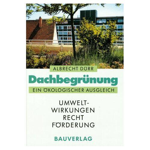 Albrecht Dürr - Dachbegrünung. Ein ökologischer Ausgleich - Preis vom 20.10.2020 04:55:35 h