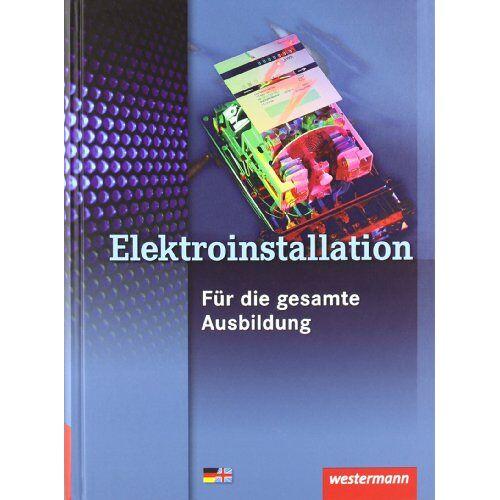 Heinrich Hübscher - Fachwissen Elektroinstallation: Elektroinstallation für die gesamte Ausbildung: Schülerbuch, 3. Auflage, 2009 - Preis vom 24.02.2021 06:00:20 h