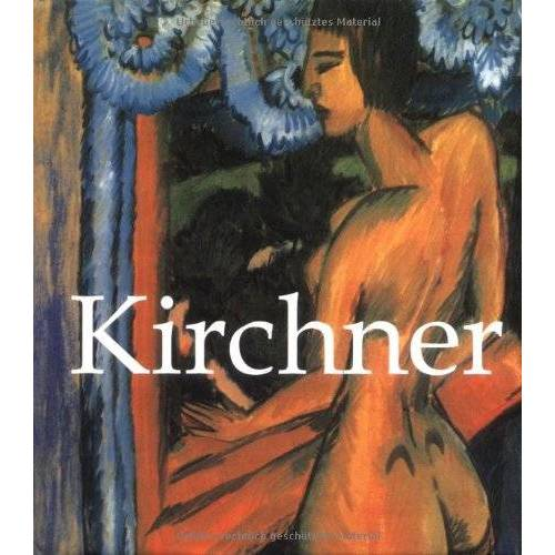 Kirchner, Ernst L. - Kirchner. Ernst Ludwig Kirchner 1880-1938 - Preis vom 21.10.2020 04:49:09 h