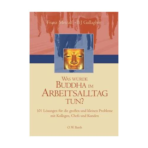 Franz Metcalf - Was würde Buddha im Arbeitsalltag tun? - Preis vom 15.04.2021 04:51:42 h