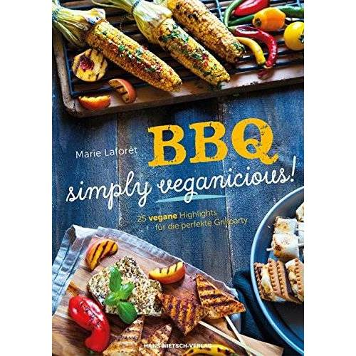Marie Laforêt - BBQ - Simply Veganicious: 25 vegane Highlights für die perfekte Grillparty - Preis vom 08.05.2021 04:52:27 h