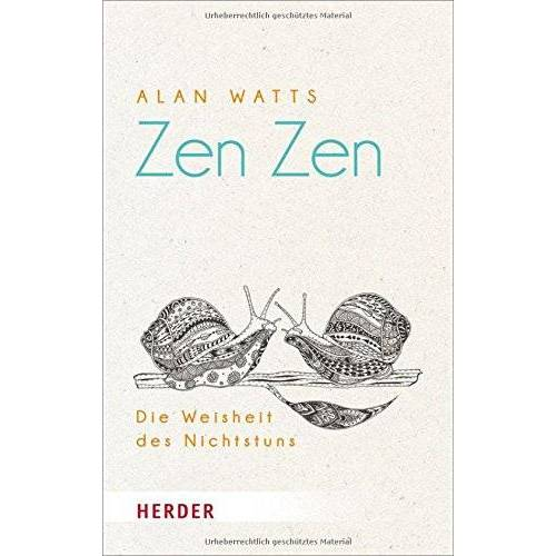 Alan Watts - Zen Zen: Die Weisheit des Nichtstuns (HERDER spektrum) - Preis vom 25.02.2021 06:08:03 h