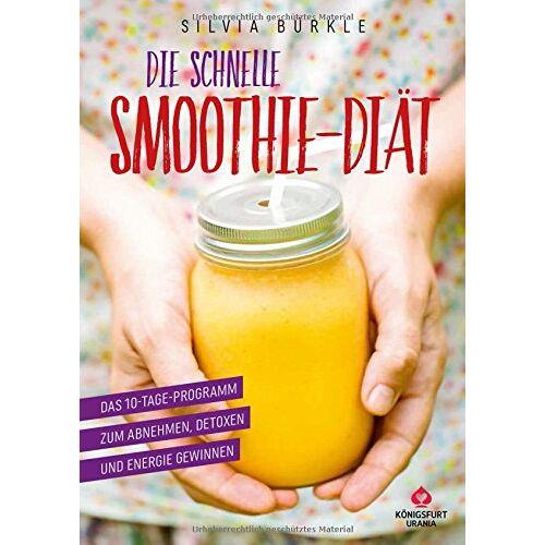 Silvia Bürkle - Die schnelle Smoothie-Diät: Das 10-Tage-Programm zum Abnehmen - Preis vom 08.04.2020 04:59:40 h