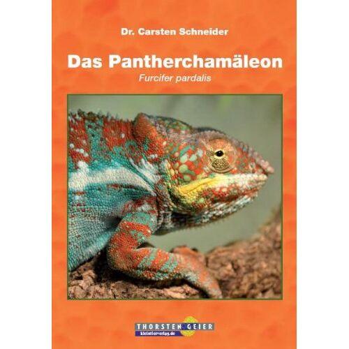 Carsten Schneider - Das Pantherchamäleon: Furcifer pardalis - Preis vom 13.05.2021 04:51:36 h
