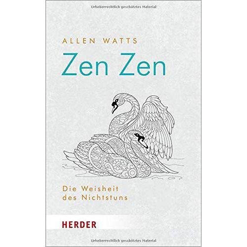 Alan Watts - Zen Zen: Die Weisheit des Nichtstuns (HERDER spektrum) - Preis vom 26.01.2021 06:11:22 h