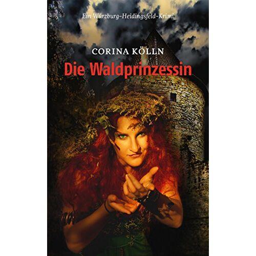 Corina Kölln - Die Waldprinzessin: Ein Würzburg-Heidingsfeld-Krimi - Preis vom 20.10.2020 04:55:35 h