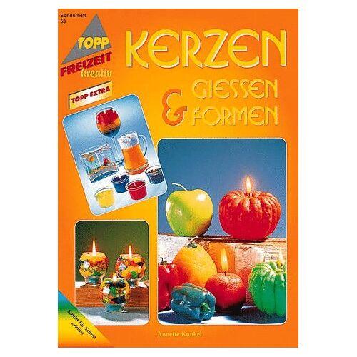 Annette Kunkel - Kerzen gießen und formen - Preis vom 18.10.2020 04:52:00 h