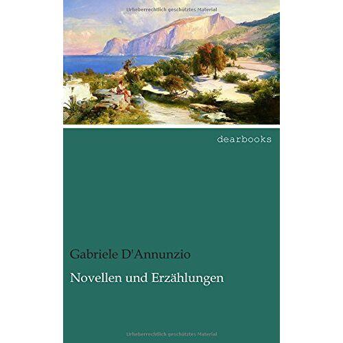 Gabriele D'Annunzio - Novellen und Erzaehlungen - Preis vom 31.03.2020 04:56:10 h