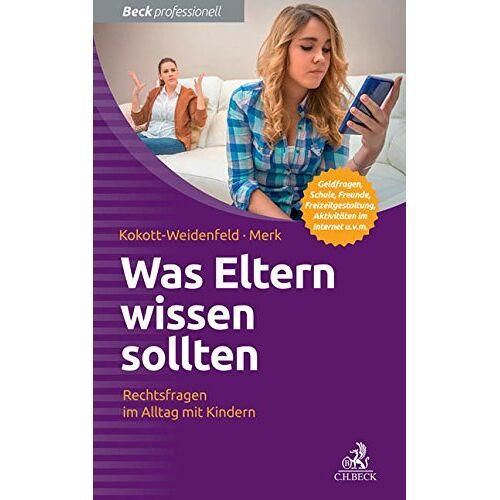 Gabriele Kokott-Weidenfeld - Was Eltern wissen sollten: Rechtsfragen im Alltag mit Kindern - Preis vom 25.02.2021 06:08:03 h