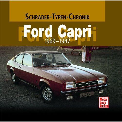 Halwart Schrader - Ford Capri: 1969-1987  (Schrader-Typen-Chronik) - Preis vom 20.10.2020 04:55:35 h