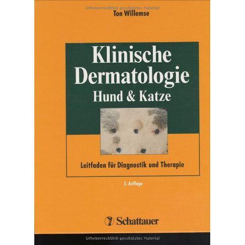 Ton Willemse - Klinische Dermatologie Hund und Katze. Leitfaden für Diagnostik und Therapie - Preis vom 23.02.2021 06:05:19 h