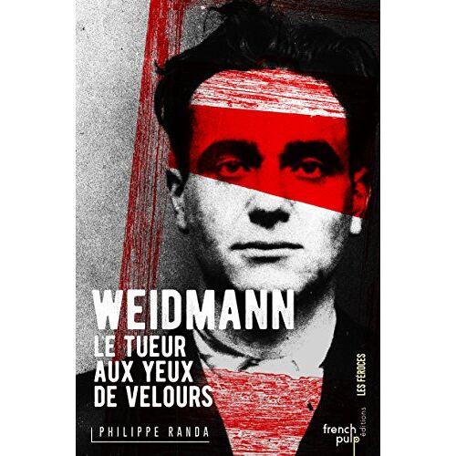 - Weidmann : Le tueur aux yeux de velours - Preis vom 19.01.2021 06:03:31 h