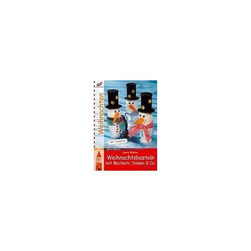 Laura Blücher - Weihnachtsbasteln mit Bechern, Dosen & Co. - Preis vom 20.10.2020 04:55:35 h