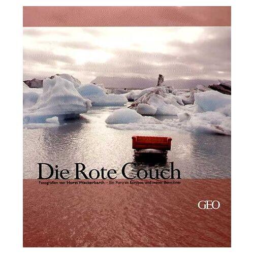 Horst Wackerbarth - Die Rote Couch. Ein Portrait Europas und seine Bewohner. - Preis vom 23.02.2021 06:05:19 h