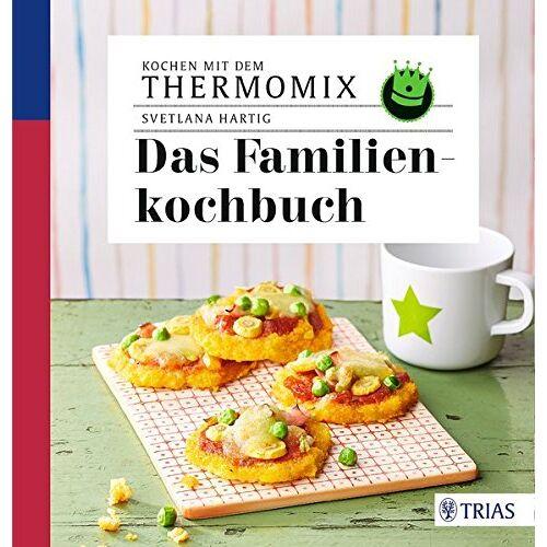 Svetlana Hartig - Kochen mit dem Thermomix - Das Familienkochbuch - Preis vom 21.10.2020 04:49:09 h