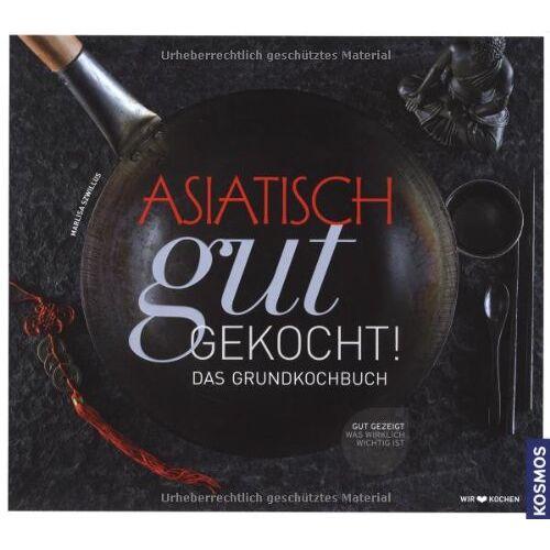 Marlisa Szwillus - asiatisch gut gekocht!: Das Grundkochbuch - Preis vom 05.09.2020 04:49:05 h