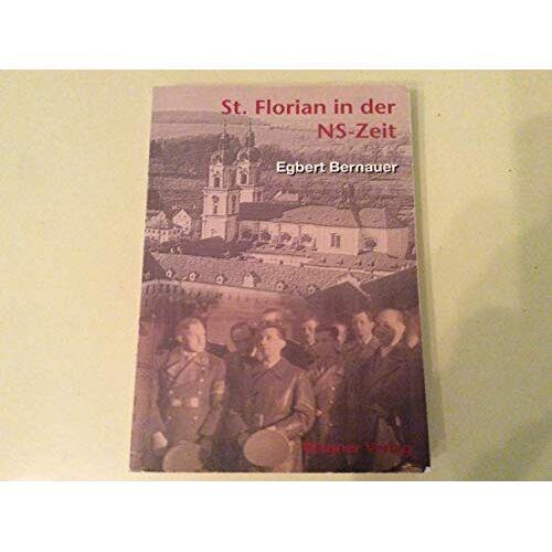 Egbert Bernauer - St. Florian in der NS-Zeit - Preis vom 05.09.2020 04:49:05 h