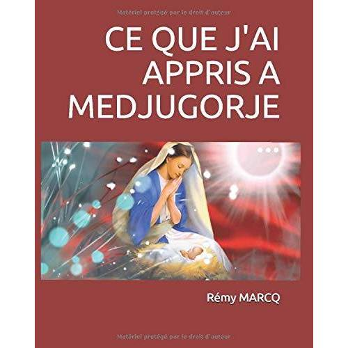 Rémy MARCQ - CE QUE J'AI APPRIS A MEDJUGORJE ... - Preis vom 16.04.2021 04:54:32 h