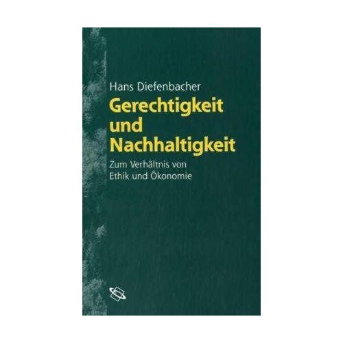 Hans Diefenbacher - Gerechtigkeit und Nachhaltigkeit - Preis vom 06.03.2021 05:55:44 h