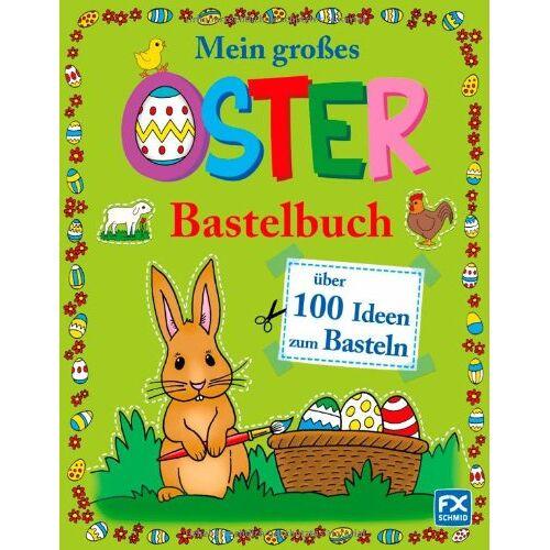- Mein großes Osterbastelbuch - Preis vom 09.04.2021 04:50:04 h