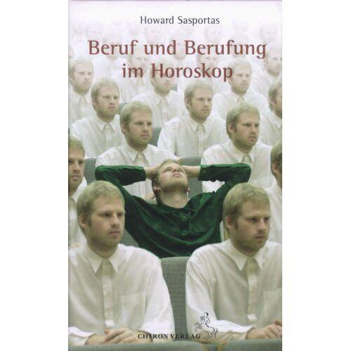 Howard Sasportas - Beruf und Berufung im Horoskop - Preis vom 07.05.2021 04:52:30 h