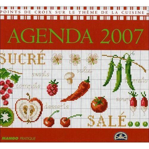 Mango - Agenda 2007 : Grilles de point de croix sur le thème de la cuisine - Preis vom 20.10.2020 04:55:35 h