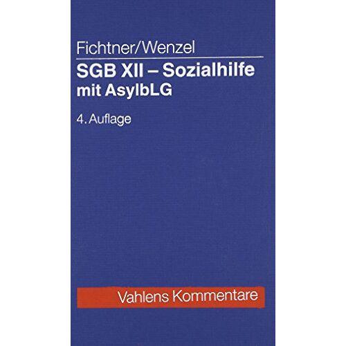 Otto Fichtner - Kommentar zum SGB XII - Sozialhilfe: Asylbewerberleistungsgesetz - Preis vom 13.05.2021 04:51:36 h