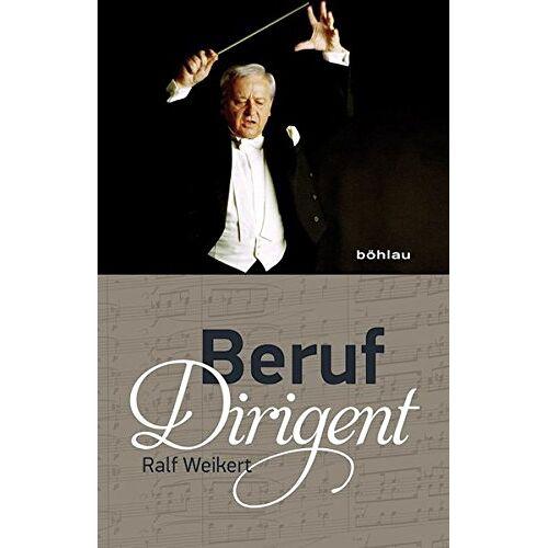 Ralf Weikert - Beruf Dirigent - Preis vom 25.02.2021 06:08:03 h