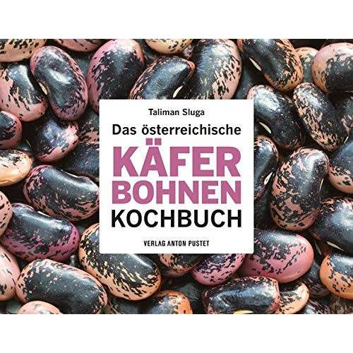 Taliman Sluga - Das österreichische Käferbohnen-Kochbuch - Preis vom 20.10.2020 04:55:35 h