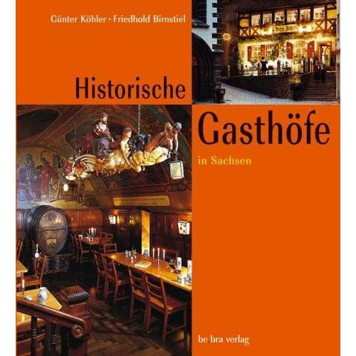 Günter Köhler - Historische Gasthöfe in Sachsen - Preis vom 21.04.2021 04:48:01 h